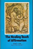 The Healing Touch of Affirmation, Thomas A. Kane, 0895710013