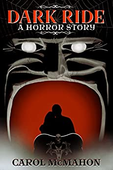Dark Ride: A Horror Story by [McMahon, Carol]
