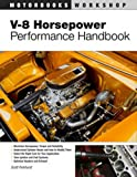 V-8 Horsepower Performance Handbook (Motorbooks Workshop)