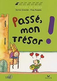 Passé, mon trésor ! par Sylvie Girardet