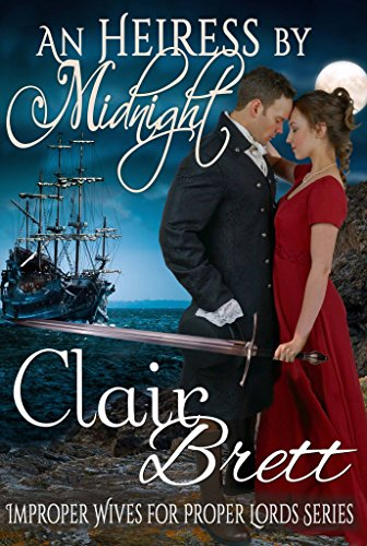 An Heiress by Midnight (Improper Wives for Proper Lords Book 2) by [Brett, Clair]
