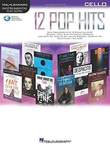 12 Pop Hits: Cello Bk/Online Audio (Hal Leonard Instrumental Play-along)