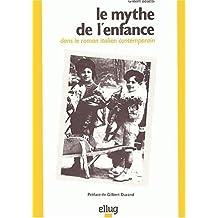 Le mythe de l'enfance dans le roman italien contemporain