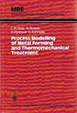 Process Modelling for Metal Forming and Thermomechanical Treatment, Boer, C. R. and Rebelo, N. M., 0387164014