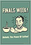 Finals Week Behold The Power Of Coffee Funny Retro Poster 13 x 19in with Poster Hanger