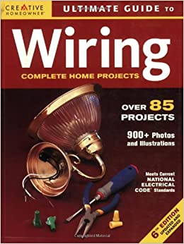 Ultimate Guide to Wiring: Complete Home Projects (Ultimate Guide To... (Creative Homeowner))