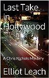 Last Take in Hollywood: A Chris Nichols Mystery