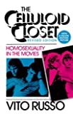 The Celluloid Closet: Homosexuality in the Movies by Vito Russo (30-Sep-1987) Paperback