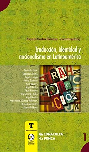 Amazon.com: Traducción, identidad y nacionalismo en Latinoamérica (T de traducción nº 1) (Spanish Edition) eBook: Nayeli Castro Ramírez: Kindle Store