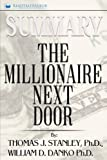 img - for Summary: The Millionaire Next Door: The Surprising Secrets of America's Wealthy book / textbook / text book