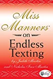 Miss Manners: On Endless Texting (UDig)
