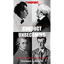 Conduct Unbecoming: The Classical Commentaries of Norman Lebrecht in Standpoint