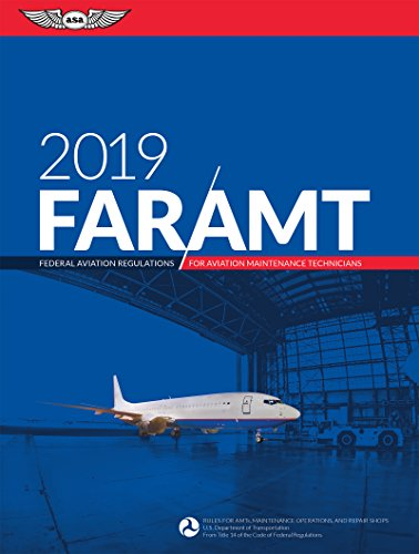 FAR-AMT 2019: Federal Aviation Regulations for Aviation Maintenance Technicians (FAR/AIM Series) from ASA