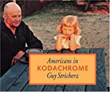 Americans in Kodachrome 1945-1965, Guy Stricherz, 1931885087