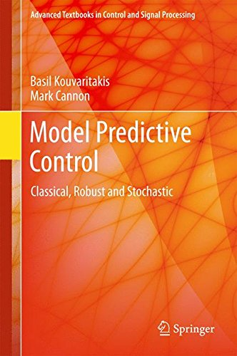 Model Predictive Control: Classical, Robust and Stochastic (Advanced Textbooks in Control and Signal Processing)