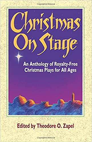 Christmas on Stage: An Anthology of Royalty-Free Christmas Plays ...