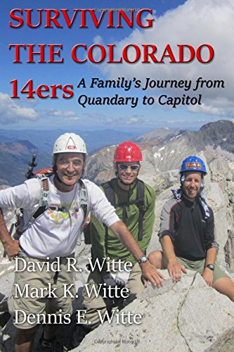 Surviving the Colorado 14ers: A Family's Journey from Quandary to Capitol pdf
