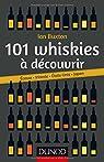 101 whiskies à découvrir - Ecosse, Irlande, Etats-Unis, Japon par Buxton