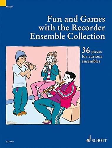 Fun and Games with the Recorder - Ensemble Collection: 36 Pieces for Various (Recorder Ensemble)