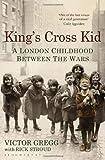 King's Cross Kid: A London Childhood between the Wars