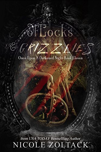 Of Locks and Grizzlies (Once Upon a Darkened Night Book 11)