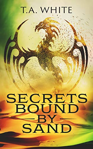(Secrets Bound By Sand (Dragon Ridden Chronicles Book 4))