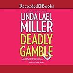 Deadly Gamble | Linda Lael Miller