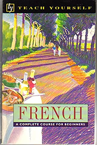 French: A Complete Course for Beginners (Teach Yourself Series) (French Complete Course)