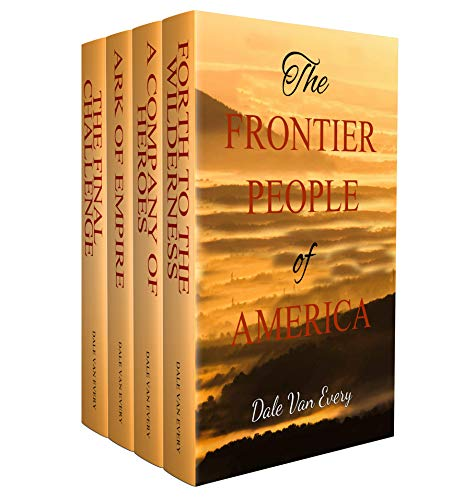 The Frontier People of America: A box set of American History (Dale Van Every)