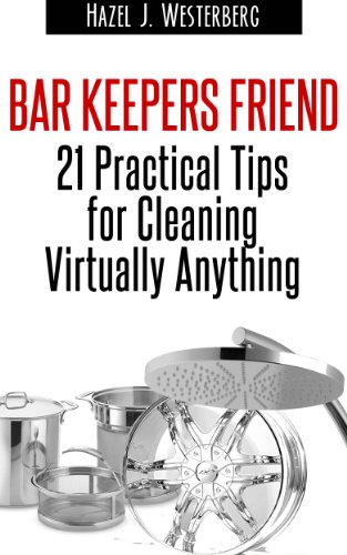 Bar Keepers Friend: 21 Practical Tips for Cleaning Virtually Anything