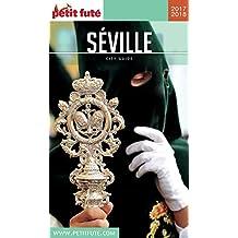 SÉVILLE 2017/2018 Petit Futé (City Guide) (French Edition)