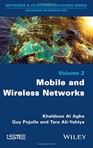 Mobile and Wireless Networks (Networks & Telecommunications Series: Advanced Network Set)