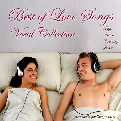 Best of Love Songs: Vocal Collection - Pop, Latin, Jazz, Country