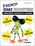 French Chat Boosters : Communication Handouts, Fenton, Susan M., 0966741838