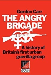 THE ANGRY BRIGADE A History of Britain's First Urban Guerilla Group