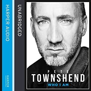 Pete Townshend: Who I Am Audiobook