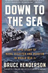 Down to the Sea: An Epic Story of Naval Disaster and Heroism in World War II Paperback