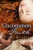 Uncommon Faith