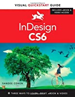 InDesign CS6: Visual QuickStart Guide Front Cover