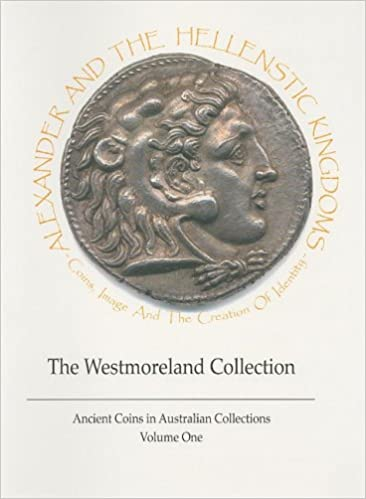Amazon.com: Alexander and the Hellenistic Kingdoms: The Westmoreland Collection (Ancient Coins in Australian Collections) (9780646481500): Kenneth A. ...