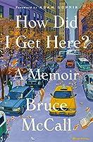 How Did I Get Here?: A Memoir