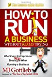 How to Ruin a Business Without Really Trying, M. J. Gottlieb, 1614489793