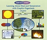 Learning about Heat and Temperature with Graphic Organizers, Julie Fiedler, 140423408X