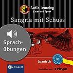 Sangría mit Schuss (Compact Lernkrimi Audio-Learning): Spanisch Niveau B1 - Sprachübungen - inkl. Begleitbuch als PDF | Inaki Tarrés