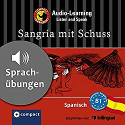 Sangría mit Schuss (Compact Lernkrimi Audio-Learning)