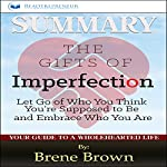 Summary: The Gifts of Imperfection: by Brene Brown | Readtrepreneur Publishing