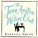 The Jane Austen Writers' Club: Inspiration and Advice from the World's Best-Loved Novelist | Rebecca Smith