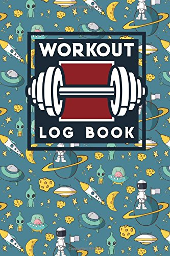 Workout Log Book: Blank Workout Notebook, Personal Training And Workout Diary, Fitness Log, Workout Log Book And Fitness Journal, Cute Space Cover (Workout Log Books) (Volume 79) ebook