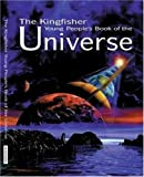 The Kingfisher Young People's Book of the Universe (Kingfisher Book Of)