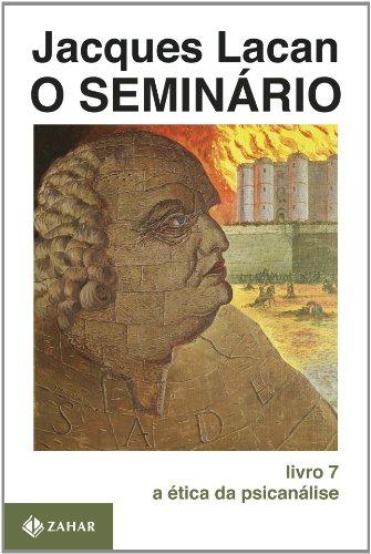 O Seminário. Livro 07. A Ética Da Psicanálise. Coleção Campo Freudiano no Brasil